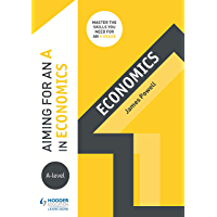 Aiming for an A in A-level Economics (English Edition)