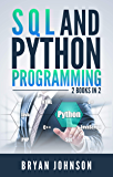 SQL AND Python Programming: 2 Books IN 1! (English Edition)