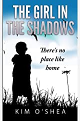 The Girl in the Shadows Part 2: There's No Place Like Home Kindle Edition
