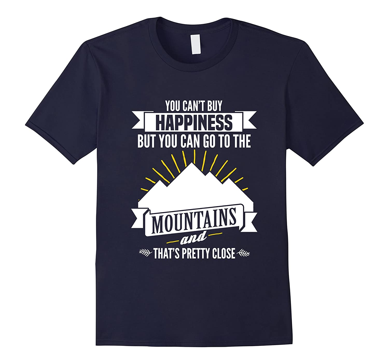 You Can Go To The Mountains Outdoors Hiking Nature Tee-PL