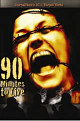 JournalStone's 2011 Warped Words: 90 Minutes to Live Kindle Edition