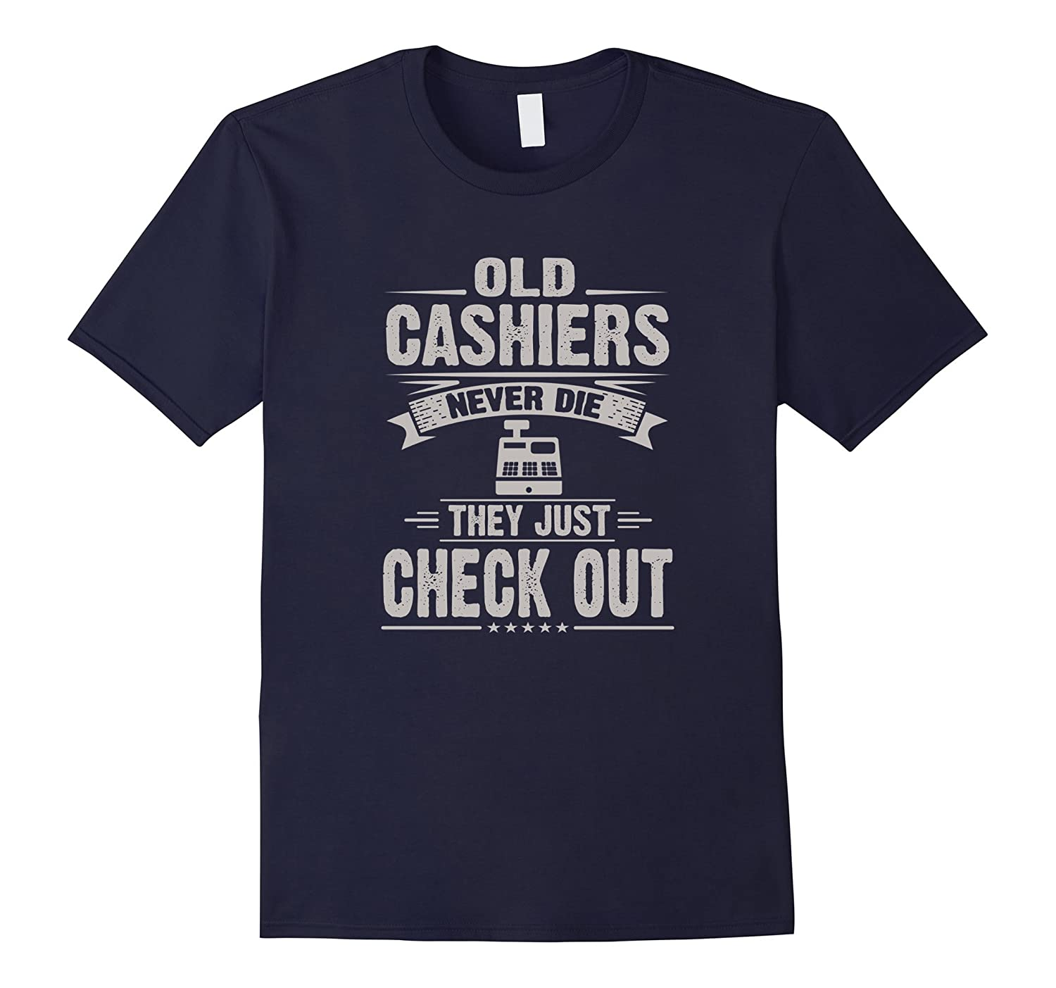 Old Cashiers Never Die T-Shirt-TD