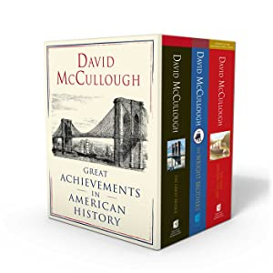 David McCullough: Great Achievements in American History: The Great Bridge, The Path Between the Seas, and The Wright Brothers