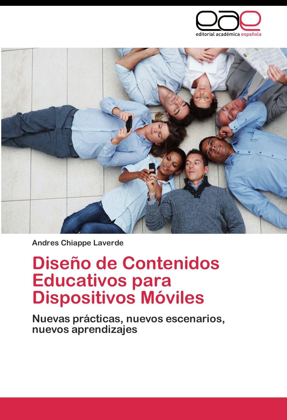 Diseño de Contenidos Educativos para Dispositivos Móviles: Amazon.es: Chiappe Laverde Andres: Libros