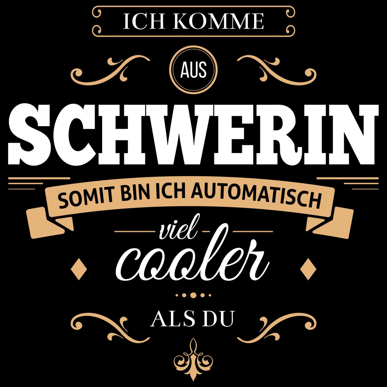 Fashionalarm Damen T-Shirt - Ich komme aus Schwerin somit bin ich viel  cooler als du | Fun Shirt mit Spruch als Geschenk Idee für stolze Schweriner:  ...