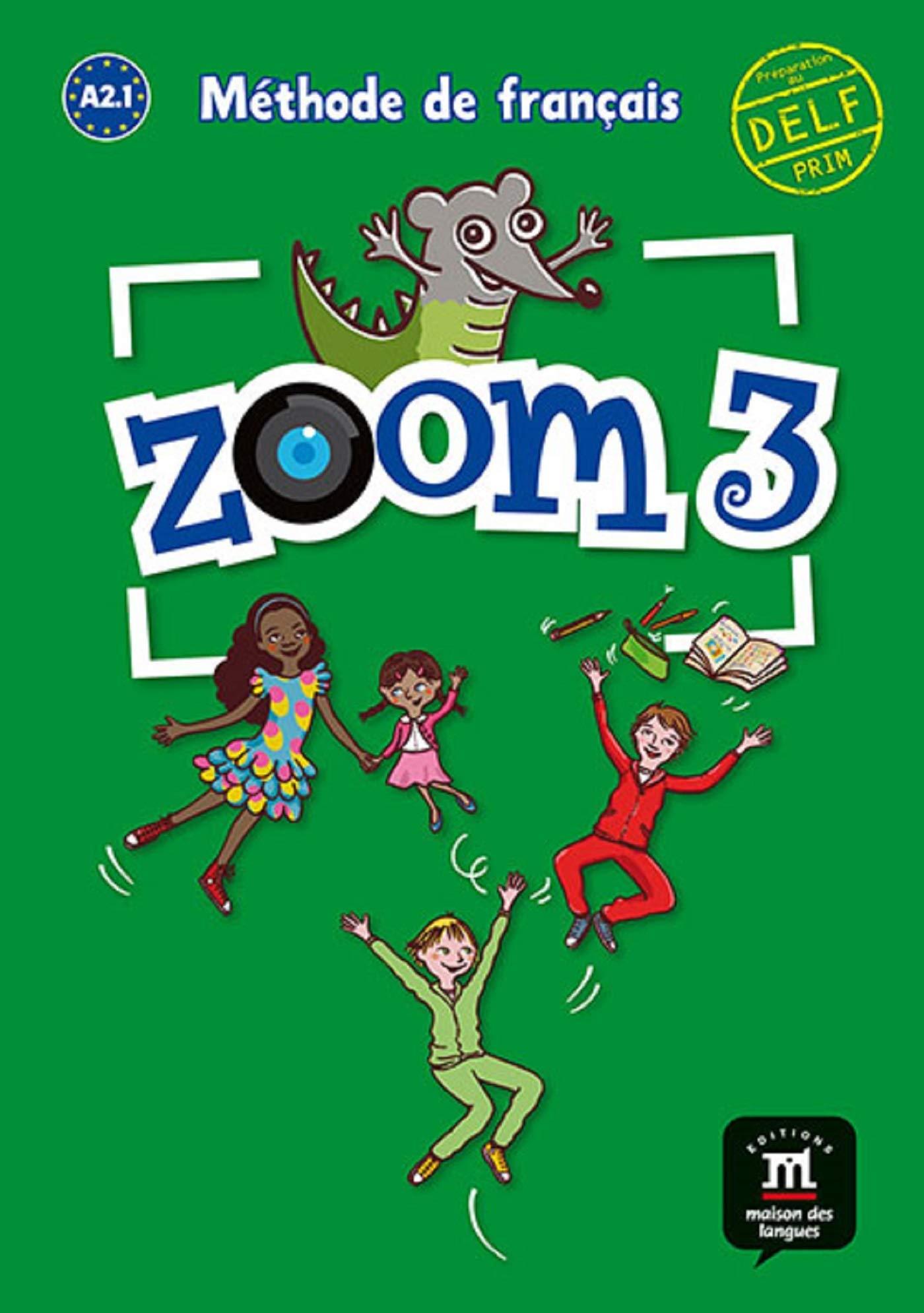 Zoom. Livre de l'élève. Per la Scuola elementare: Zoom 3. Livre de l'élève