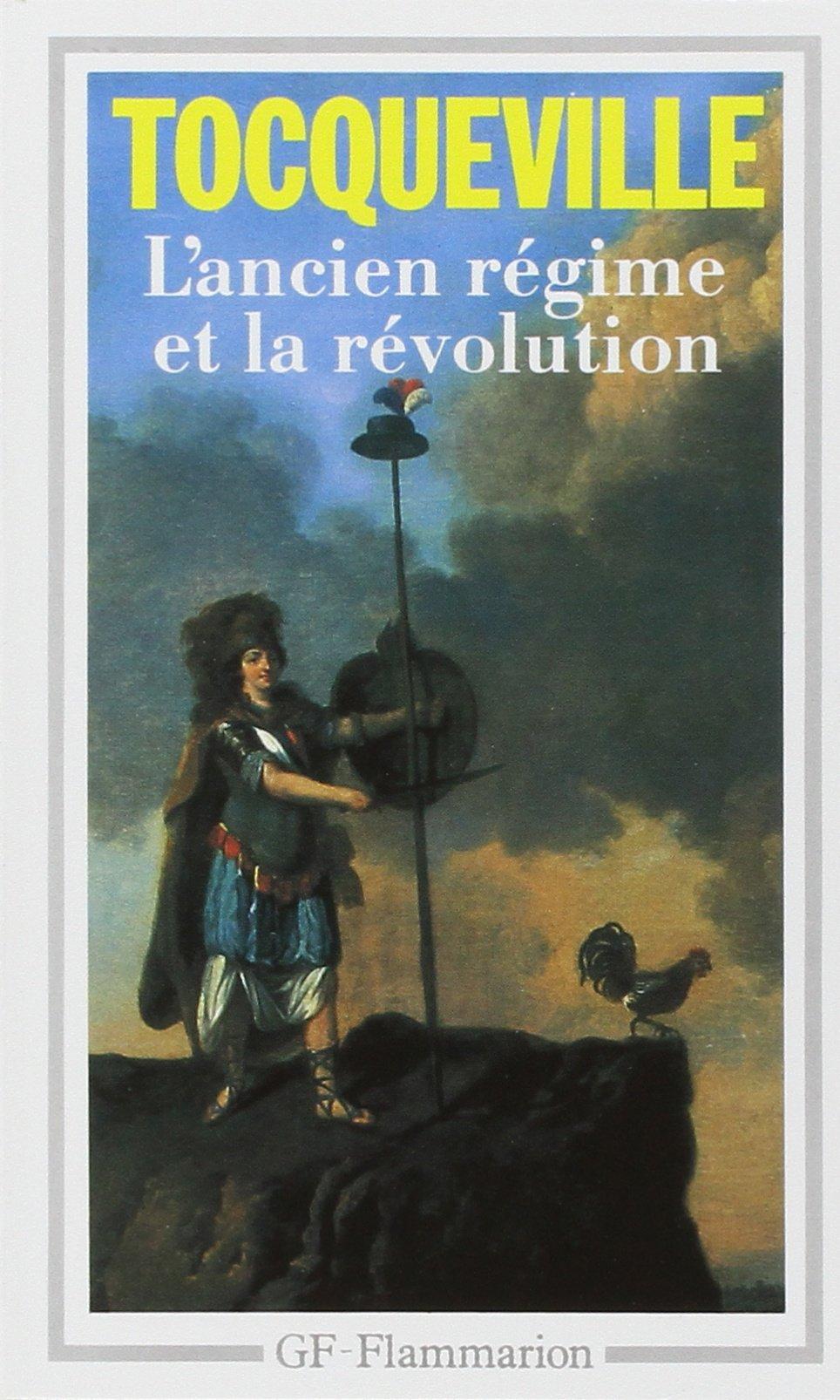 L'Ancien Régime et la Révolution (Garnier Flammarion Philosophie)