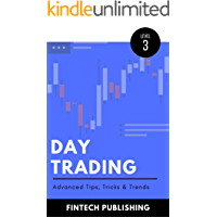 Day Trading: Advanced Tips, Tricks & Trends (Investments & Securities Book 15)