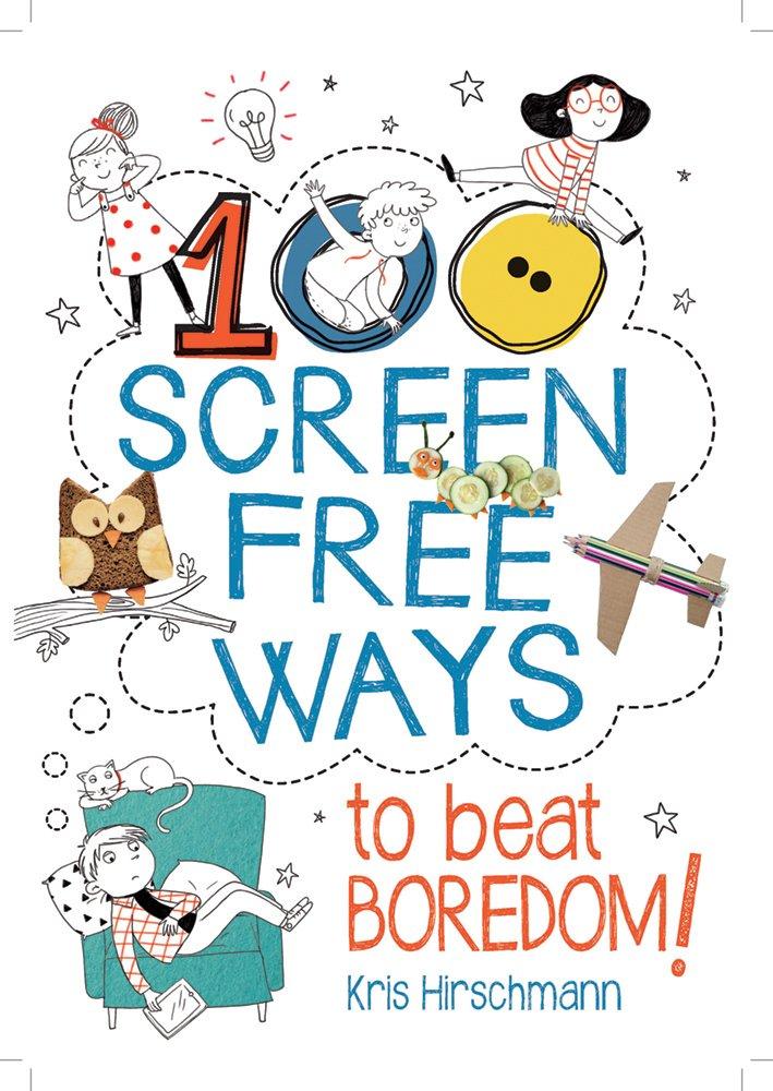 Read Online 100 Screen Free Ways to Beat Boredom! ebook