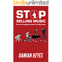 Stop Selling Music: Career Changing Lessons for Musicians book cover