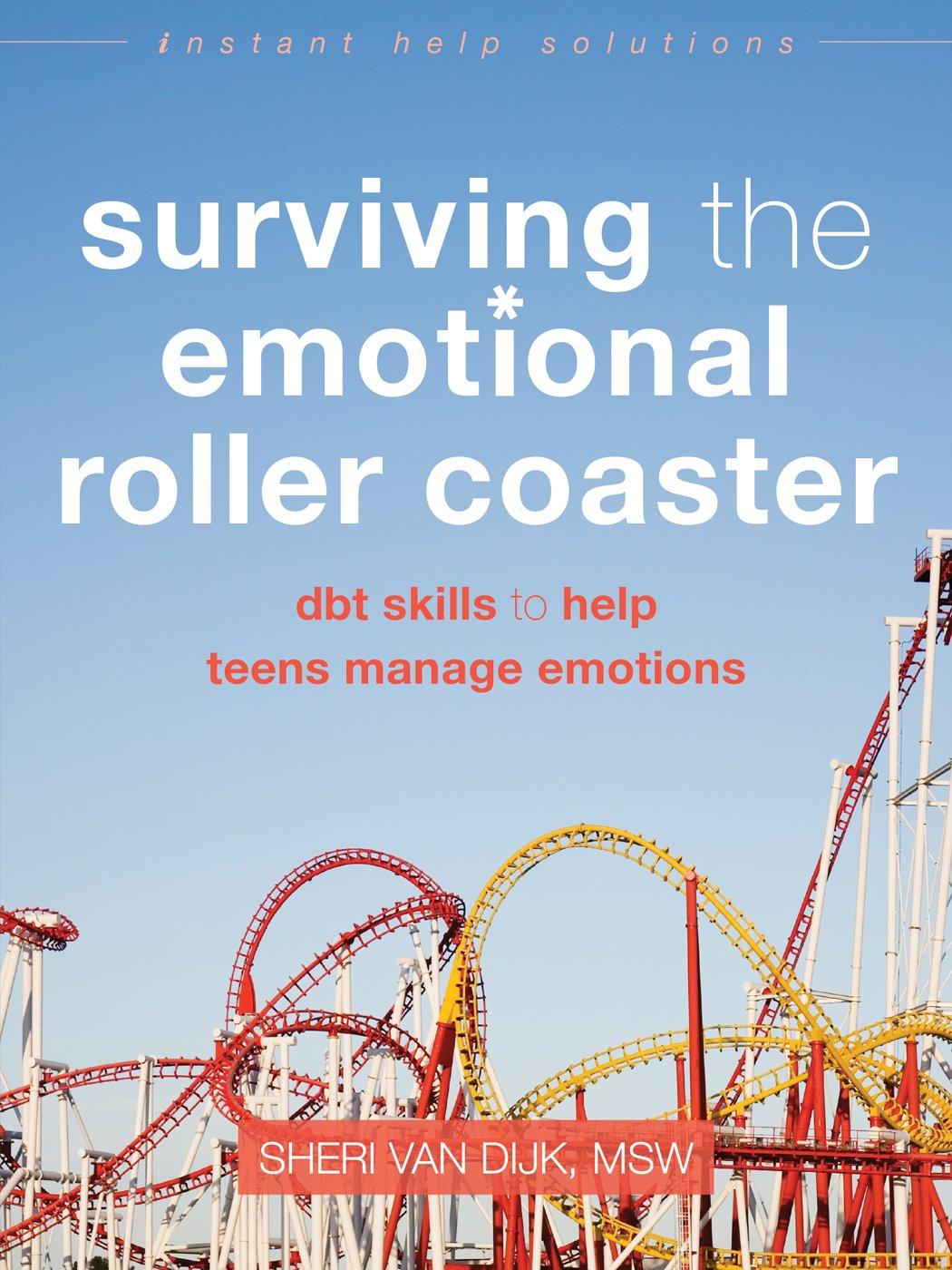 amazon com surviving the emotional roller coaster dbt skills to rh amazon com emotional rollercoaster meaning emotional rollercoaster meaning