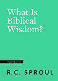 What Is Biblical Wisdom? (Crucial Questions)