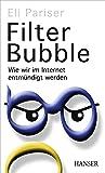 Filter Bubble: Wie wir im Internet entmündigt werden