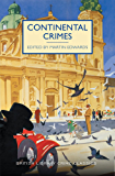 Continental Crimes (British Library Crime Classics Book 0)