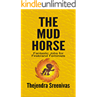 The Mud Horse: Fantastic Jobs for Firebrand Feminists