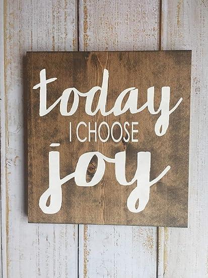 Amazoncom Rfy9u7 Today I Choose Joy Sign Home Kitchen