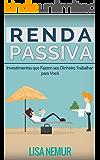 Renda Passiva: Investimentos que Fazem seu Dinheiro Trabalhar para Você