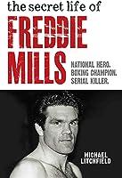 The Secret Life Of Freddie Mills - National Hero