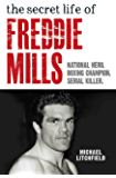 The Secret Life Of Freddie Mills - National Hero, Boxing Champion, SERIAL KILLER