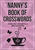 Nanny's Book Of Crosswords: 100 novelty crosswords