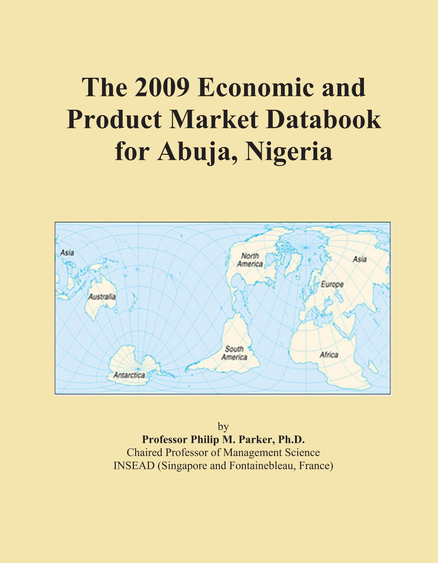 The 2009 Economic and Product Market Databook for Abuja, Nigeria ebook