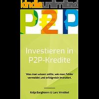 Investieren in P2P Kredite: Was man wissen sollte, wie man Fehler vermeidet und erfolgreich investiert