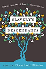 Slavery's Descendants: Shared Legacies of Race and Reconciliation Kindle Edition