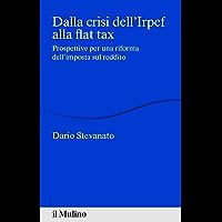 Dalla crisi dell'Irpef alla flat tax: Prospettive per una riforma dell'imposta sul reddito (Percorsi) (Italian Edition) book cover