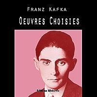 Kafka - Oeuvres Choisies (Littérature XXe Siècle) (French Edition)