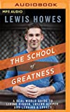 The School of Greatness: A Real-World Guide to
