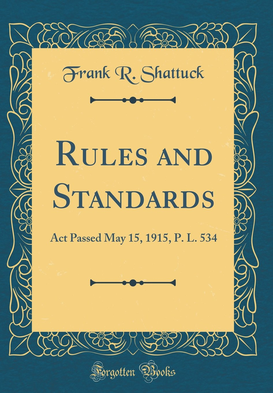 Rules and Standards: Act Passed May 15, 1915, P. L. 534 (Classic Reprint) pdf epub