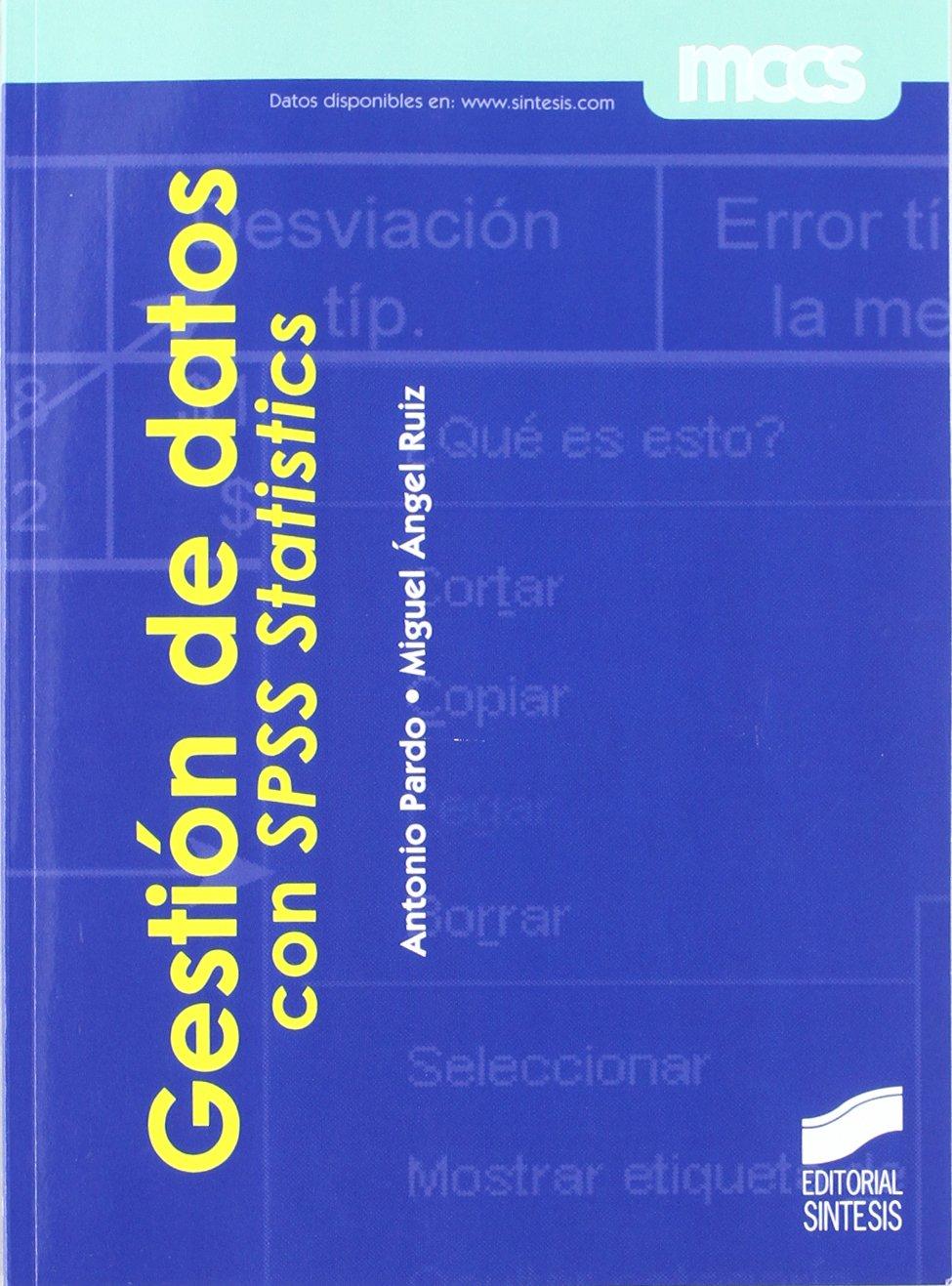 Gestión de datos con SPSS Statistics (MCCS) Tapa blanda – 1 ago 2009 Antonio Pardo Merino Miguel Ángel Ruiz Díaz Sintesis 8497566483