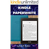 KINDLE PAPERWHITE: A Pictorial User Guide to Set Up, Troubleshoot, Manage your E-Book Reader, With Tip and Tricks, An…