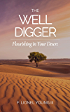 The Well Digger: Flourishing in Your Desert