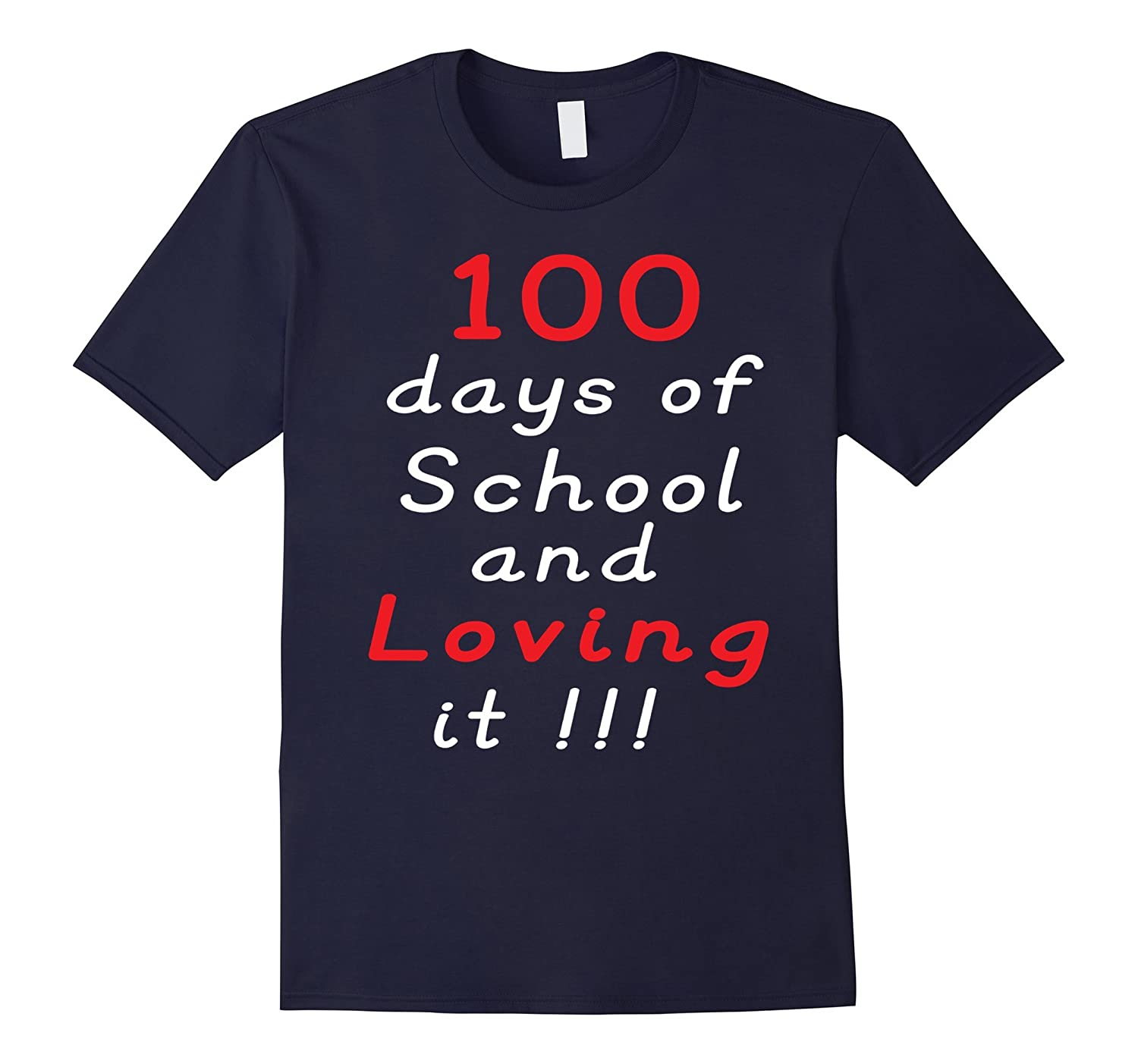 100th Day of School And Loving It T-Shirt-CD