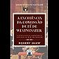 A Excelência da Confissão de Fé de Westminster: A Introdução ao Comentário à Confissão de Fé de Westminster (Sobre os…