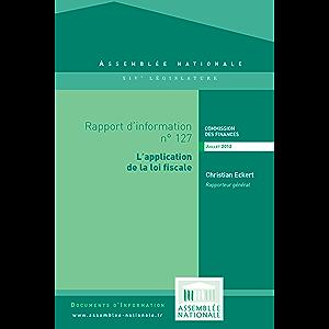 Rapport d'information sur l'application des mesures fiscales contenues dans les lois de finances (French Edition)