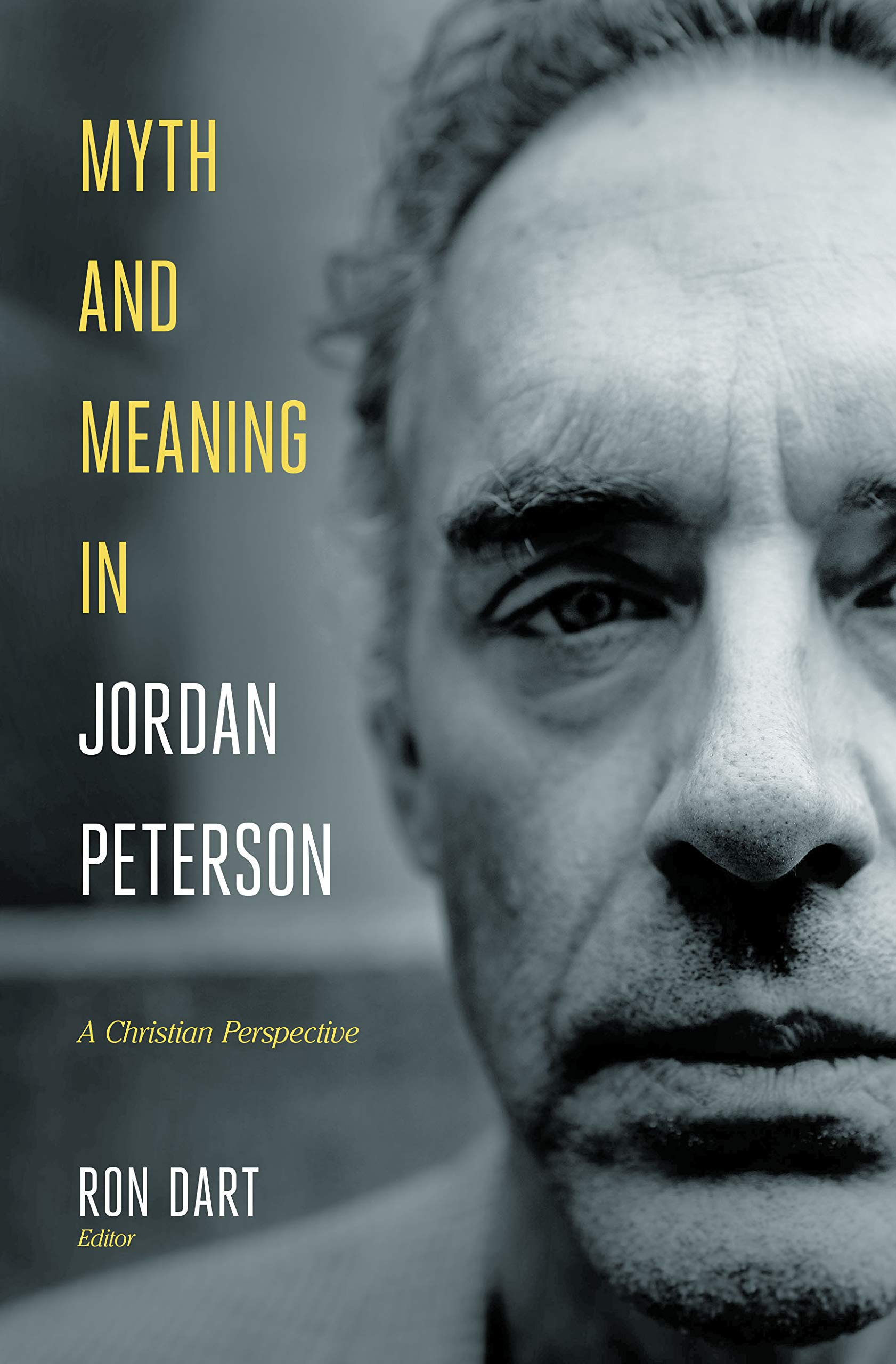 Mala suerte Mañana si puedes  Myth and Meaning in Jordan Peterson: A Christian Perspective: Dart, Ron:  9781683593621: Amazon.com: Books