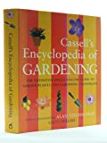 The Cassell Encyclopedia of Gardening: The Definitive Single-volume Guide to Garden Plants and Gardening Techniques
