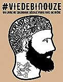 Vie de binouze : un livre de coloriage décalé pour fans de bière