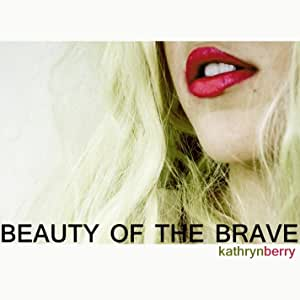 Beauty Of The Brave