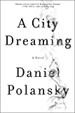 A City Dreaming: A Novel