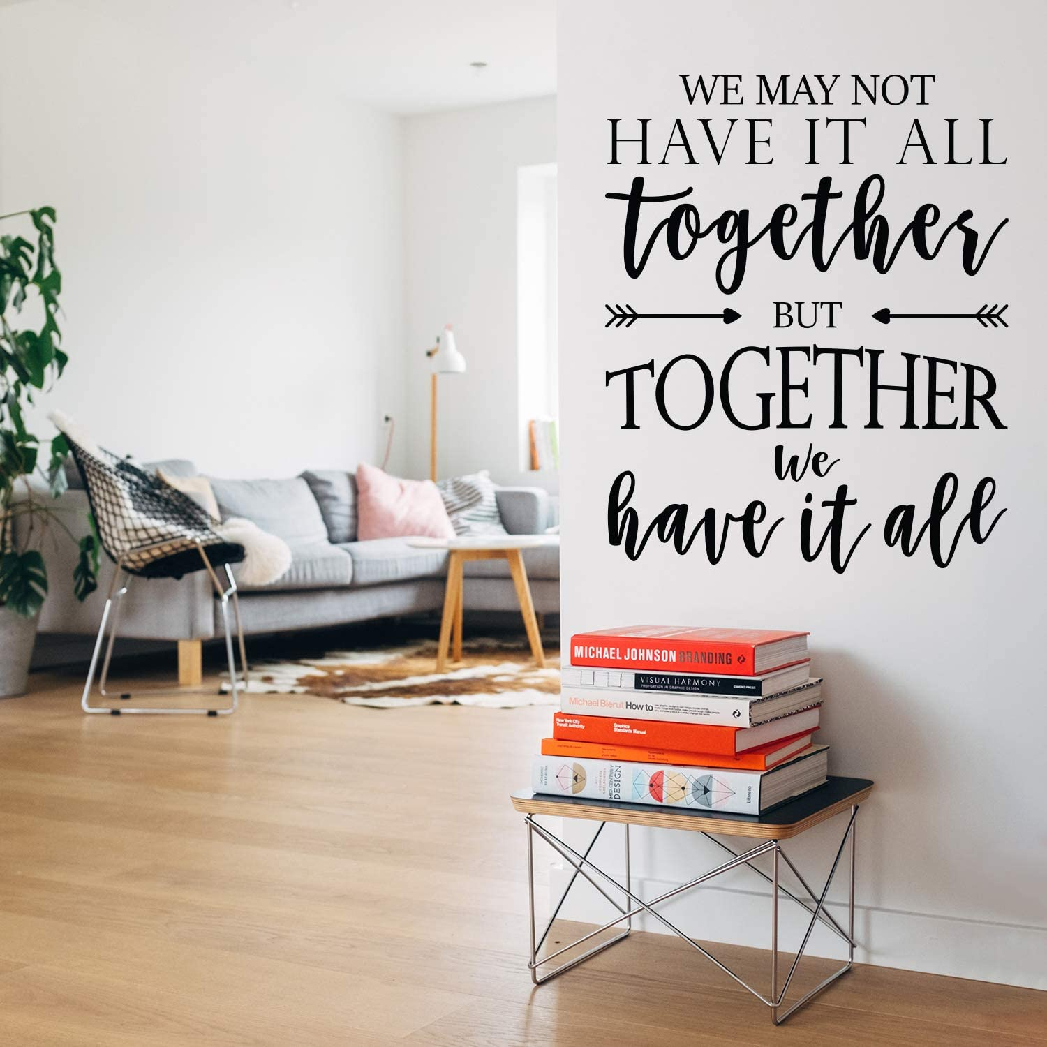 Vinyl Art Wall Decal - We May Not Have It All Together But Together We Have It All - 27.2
