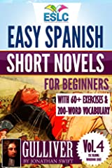 Gulliver: Easy Spanish Short Novels for Beginners With 60+ Exercises & 200-Word Vocabulary (ESLC Reading Workbook Series nº 4) (Spanish Edition) Kindle Edition