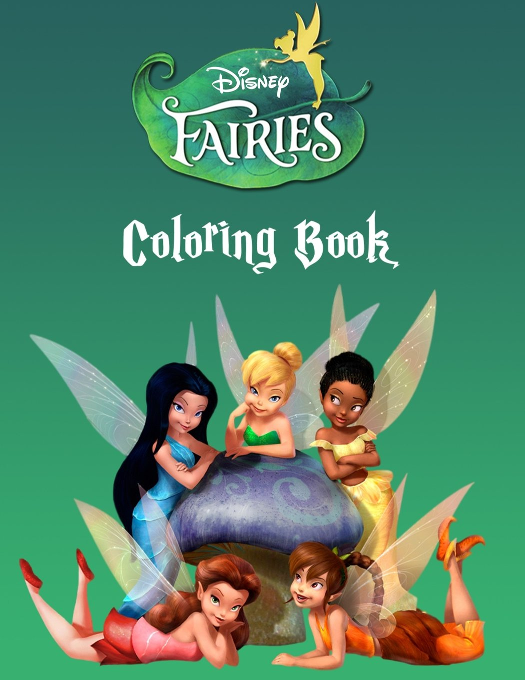 Disney Fairies: Coloring Book for Kids and Adults, Activity Book, Great Starter Book for Children (Coloring Book for Adults Relaxation and for Kids Ages 4-12)