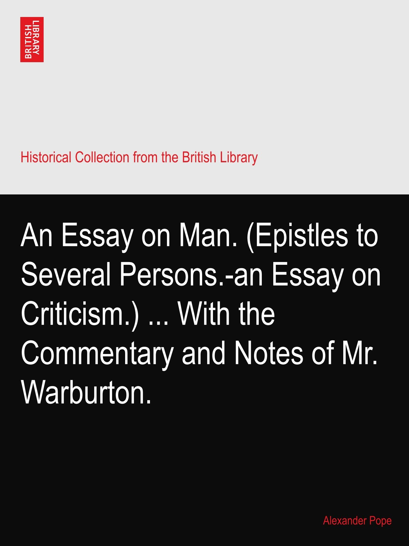 Read Online An Essay on Man. (Epistles to Several Persons.-an Essay on Criticism.) ... With the Commentary and Notes of Mr. Warburton. pdf epub