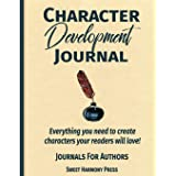 Character Development Journal: Everything you need to create characters your readers will love - Writers Log and Workbook (Jo