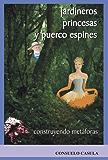 Jardineros, princesas y puerco espines: Construyendo metáforas (Técnicas nº 9)