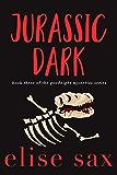 Jurassic Dark (Goodnight Mysteries Book 3)