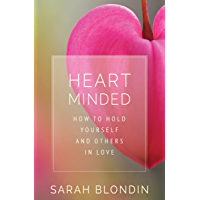 Heart Minded: How to Hold Yourself and Others in Love (English Edition)